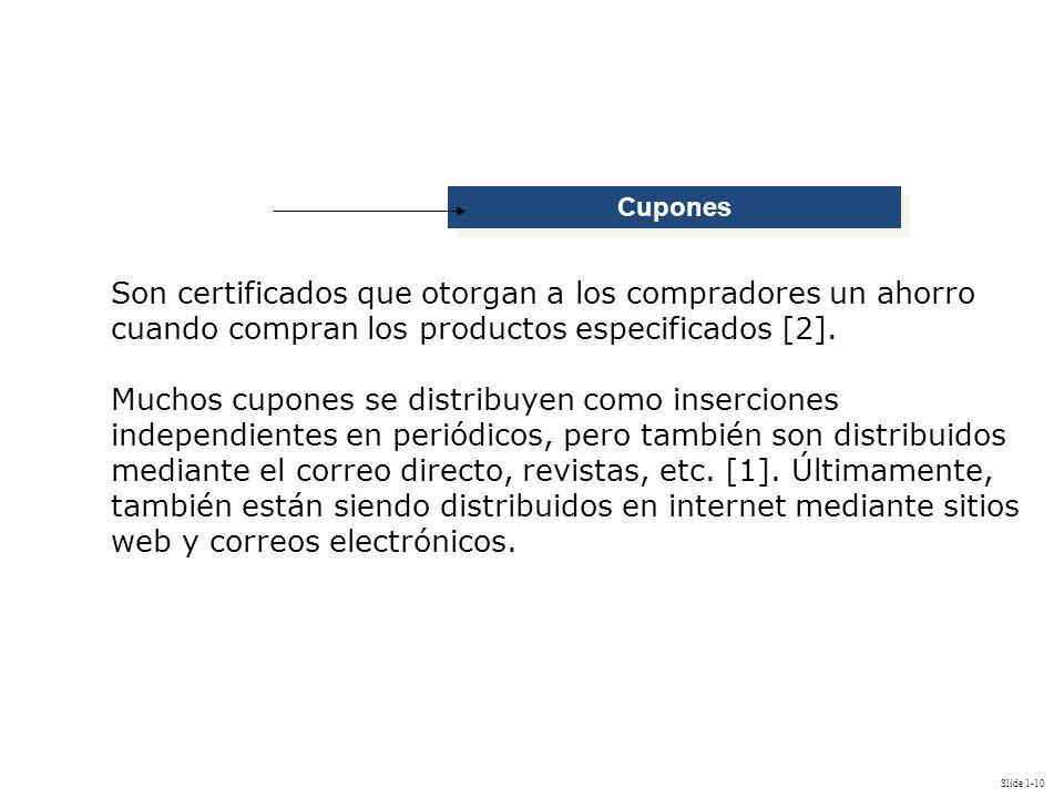 Cupones Son certificados que otorgan a los compradores un ahorro cuando compran los productos especificados [2].